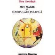 Mit Magie Si Manipulare Politica - Nicu Gavriluta