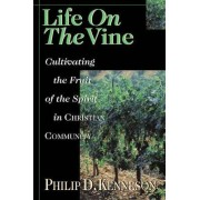 Life on the Vine by Philip D. Kenneson