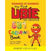 My First Ubie the Ubinator Coloring Book: Wonders of Numbers