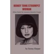 Honky Tonk Strumpet Woman by Sonny Harper