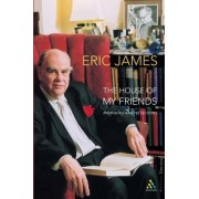 The House of My Friends by Eric James
