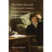 The Other East and Nineteenth-century British Literature by Thomas Mclean