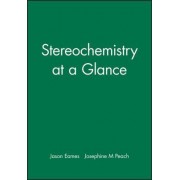 Stereochemistry at a Glance by Jason Eames