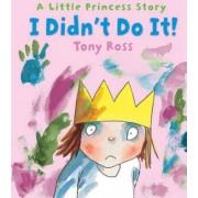 I Didn't Do It! by Tony Ross
