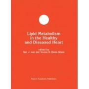 Lipid Metabolism in the Healthy and Disease Heart by G.J.Van Der Vusse