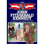 John Fitzgerald Kennedy: America's Youngest President by Lucy Post Frisbee
