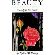 Beauty: a RE-Telling of the Story of Beauty and the Beast by Robin McKinley