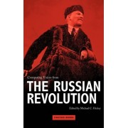 Competing Voices from the Russian Revolution by Michael C. Hickey
