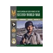 Encyclopedia of Elite Forces in the Second World War Paratroops, Commandos, Rangers, Waffen-SS