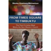 From Times Square to Timbuktu by Wesley Granberg-Michaelson