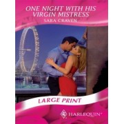 One Night with His Virgin Mistress by Sara Craven
