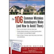 The 106 Common Mistakes Homebuyers Make (and How to Avoid Them) by Gary W. Eldred