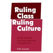 Ruling Class, Ruling Culture by R. W. Connell