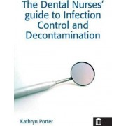 Infection Control and Decontamination in Dental Nursing by Kathryn Porter