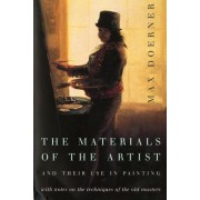 The Materials of the Artist and Their Use in Painting: With Notes on the Techniques of the Old Masters, Revised Edition