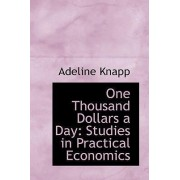 One Thousand Dollars a Day by Adeline Knapp