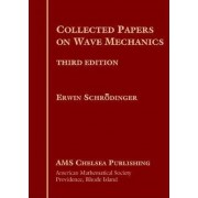 Collected Papers on Wave Mechanics by Erwin Schrodinger