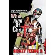 What Kind of Christian Are You? by Rickey Teems II
