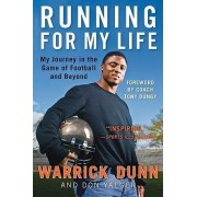 Running for My Life: My Journey in the Game of Football and Beyond by Warrick Dunn