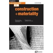 Basics Architecture 02: Construction & Materiality by Lorraine Farrelly