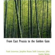 From East Prussia to the Golden Gate by Frank Lecouvreur