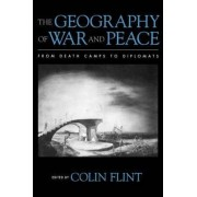 The Geography of War and Peace by Dr. Colin Flint