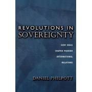 Revolutions in Sovereignty by Daniel Philpott