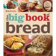 Betty Crocker the Big Book of Bread by Betty Crocker