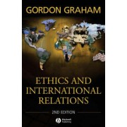 Ethics and International Relations by Gordon L. Graham