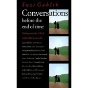 Conversations Before the End of Time by Suzi Gablik