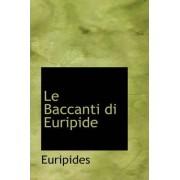 Le Baccanti Di Euripide by Euripides