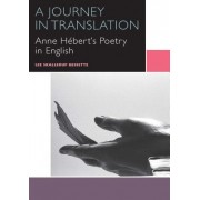 A Journey in Translation: Anne Hebert's Poetry in English