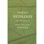Marx's Ecology by John Bellamy Foster