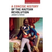 A Concise History of the Haitian Revolution by Jeremy D. Popkin