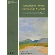 Education for Peace Curriculum Manual by H. B. Danesh