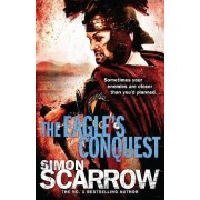 The Eagle's Conquest (Eagles of the Empire 2) by Simon Scarrow