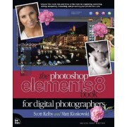 Photoshop Elements 8 Book for Digital Photographers by Scott Kelby
