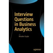 Interview Questions in Business Analytics: How to Ace Interviews and Get the Job You Want