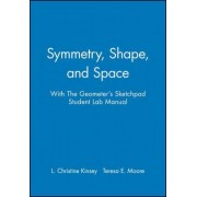 Symmetry, Shape, and Space with the Geometer's Sketchpad by L.Christine Kinsey