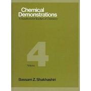 Chemical Demonstrations: Volume 4 by Bassam Z. Shakhashiri