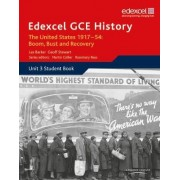 Edexcel GCE History A2 Unit 3 C2 the United States 1917-54: Boom Bust & Recovery: Student Book Unit 3 by Geoff Stewart