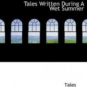 Tales Written During a Wet Summer by Tales