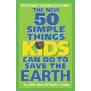 The New 50 Simple Things Kids Can Do to Save the Earth by Earthworks Group