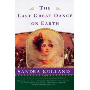 Last Great Dance on Earth by Sandra Gulland