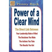 Power of a Clear Mind by Penny Rock