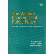 The Welfare Economics of Public Policy by Richard E. Just