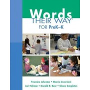 Words Their Way for PreK-K by Francine Johnston