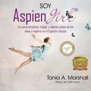 Soy Aspiengirl: Las Caracteristicas, Rasgos y Talentos Unicos de Las Ninas y Mujeres En El Espectro Autista