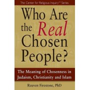 Who are the Real Chosen People? by Reuven Firestone