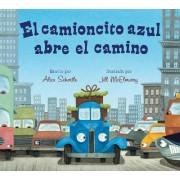 El Camioncito Azul Abre El Camino (Little Blue Truck Leads the Way Spanish Board Book) by Alice Schertle